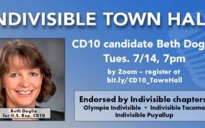 Tomorrow! Town Hall with Beth Doglio, Candidate for the 10th Congressional District Tuesday, July 14, 7:00pm!