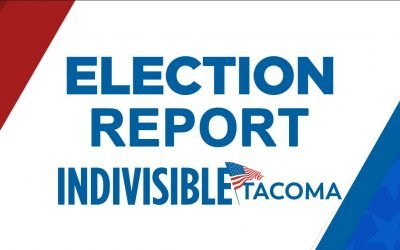 Indivisible Tacoma Election Report