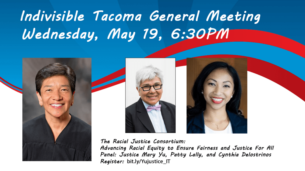Wednesday, May 19, 6:30PM Washington Supreme Court Justice Mary Yu The Racial Justice Consortium: Advancing Racial Equity to Ensure Fairness and Justice For All