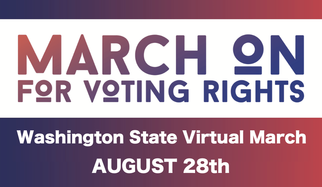 March On For Voting Rights – Washington State Virtual March